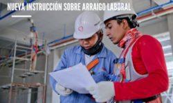 Nueva Instrucción sobre Arraigo Laboral
