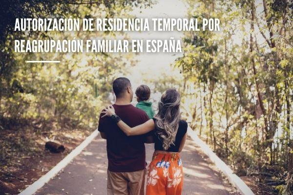 Residencia temporal reagrupación familiar España