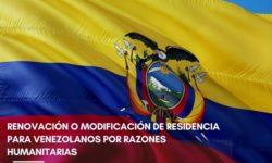 Renovación o modificación de residencia para venezolanos por razones humanitarias
